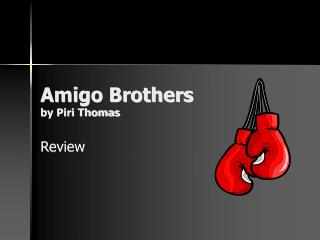 Amigo Brothers by Piri Thomas