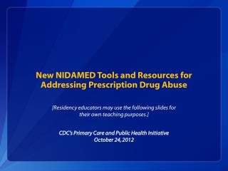 New NIDAMED Tools and Resources for Addressing Prescription Drug Abuse