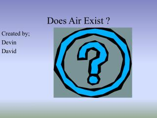 Does Air Exist ?