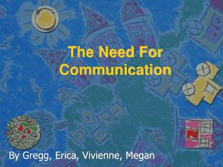 The Need For Communication