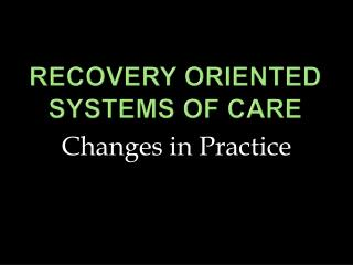 Recovery Oriented systems of Care