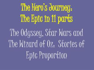 The Hero's Journey: The Epic in 11 parts