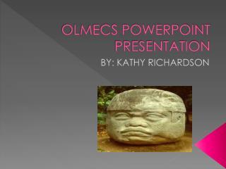 OLMECS POWERPOINT PRESENTATION