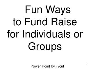 Fun Ways to Fund Raise for Individuals or Groups