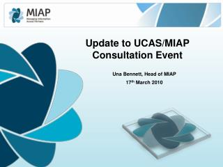 Update to UCAS/MIAP Consultation Event