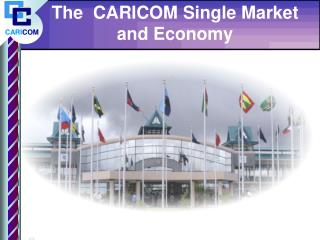 The CARICOM Single Market and Economy