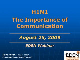 H1N1 The Importance of Communication   ________________________________________________ August 25, 2009 ________________
