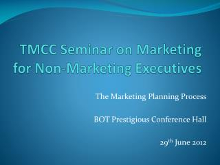TMCC Seminar on Marketing for Non-Marketing Executives