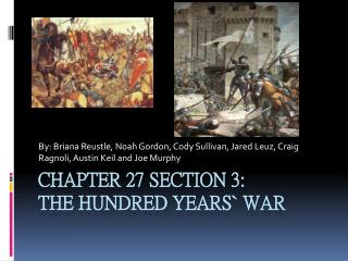 Chapter 27 section 3: The Hundred Years` War