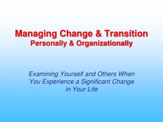 Managing Change & Transition Personally & Organizationally