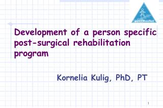 Development of a person specific post-surgical rehabilitation program