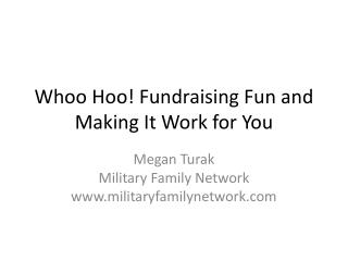 Whoo  Hoo ! Fundraising Fun and Making It Work for You