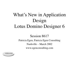 What s New in Application Design Lotus Domino Designer 6