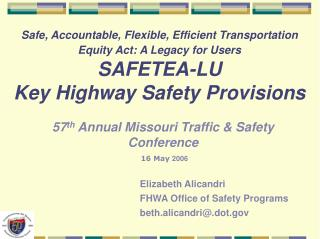 Safe, Accountable, Flexible, Efficient Transportation Equity Act: A Legacy for Users SAFETEA-LU Key Highway Safety Provi