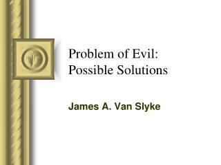 Problem of Evil: Possible Solutions