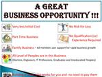 A GREAT  BUSINESS OPPORTUNITY
