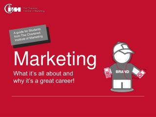 Marketing What it's all about and  why it's a great career!