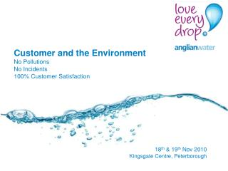 Customer and the Environment No Pollutions No Incidents 100% Customer Satisfaction