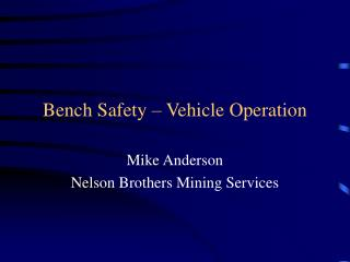 Bench Safety – Vehicle Operation