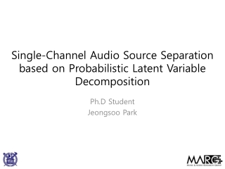 Single-Channel Audio Source Separation based on Probabilistic Latent Variable Decomposition