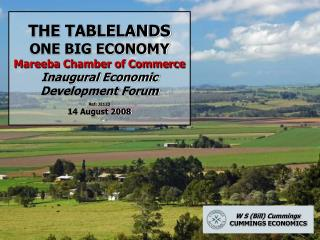 THE TABLELANDS ONE BIG ECONOMY Mareeba Chamber of Commerce Inaugural Economic Development Forum  Ref: J2123 14 August 20