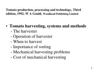 Tomato production, processing and technology, Third edition , 1992,  W A Gould,  Woodhead Publishing Limited