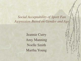 Social Acceptability of Sport Fan Aggression Based on Gender and Age