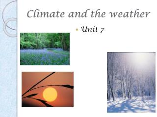 Climate and the weather