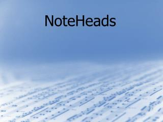 NoteHeads