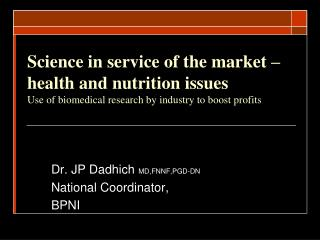Science in service of the market – health and nutrition issues Use of biomedical research by industry to boost profits