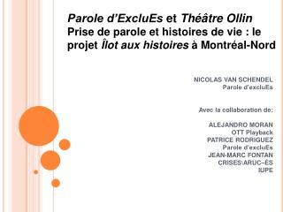 Parole d'ExcluEs et Théâtre Ollin Prise de parole et histoires de vie : le projet Îlot aux histoires à Montréal-Nor