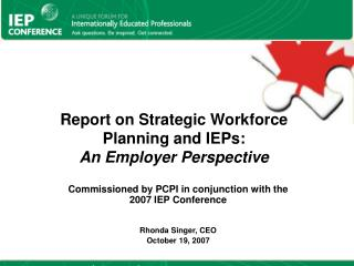 Report on Strategic Workforce Planning and IEPs:  An Employer Perspective