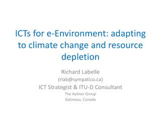 ICTs for e-Environment: adapting to climate change and resource depletion