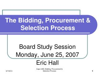 The Bidding, Procurement &  Selection Process