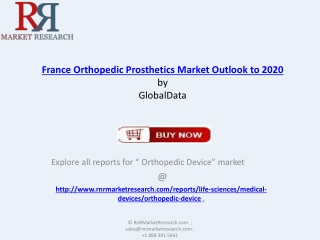 France Orthopedic Prosthetics Industry Overview Analysis Rep