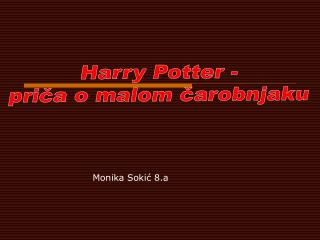 Harry Potter -  prica o malom carobnjaku