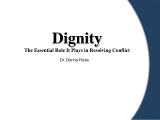 Dignity  The Essential Role It Plays in Resolving Conflict