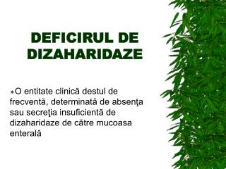 DEFICIRUL DE DIZAHARIDAZE