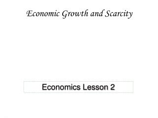 Economic Growth and Scarcity