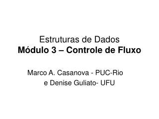 Estruturas de Dados Módulo 3 – Controle de Fluxo