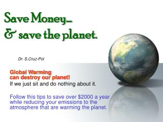 Save Money… & save the planet.