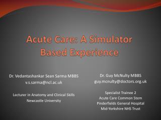 Acute Care: A Simulator Based Experience