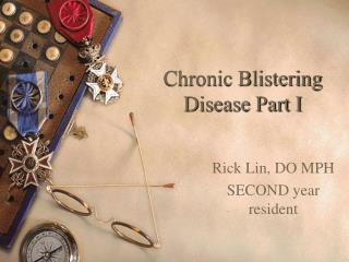 Chronic Blistering Disease Part I
