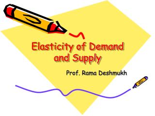 Elasticity of Demand and Supply