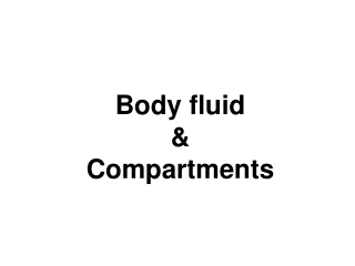 Body fluid & Compartments