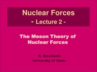 Nuclear Forces - Lecture 2 -