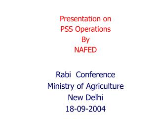 Presentation on PSS Operations By NAFED