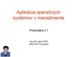 Aplikácia operačných systémov v manažmente