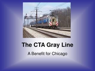 The CTA Gray Line