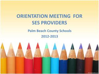 ORIENTATION MEETING FOR SES PROVIDERS